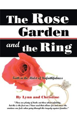 The Rose Garden and the Ring: Faith in the Midst of Unfaithfulness - eBook  -     By: Lynn & Christine