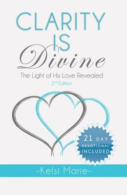 Clarity Is Divine: The Light of His Love Revealed - eBook  -     By: Kelsi Marie