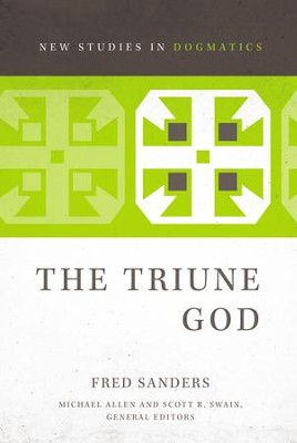 The Triune God [New Studies in Dogmatics]   -     By: Fred Sanders, Michael Allen