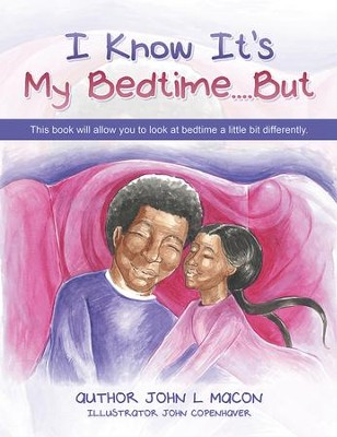I Know It's My Bedtime....But - eBook  -     By: John Macon