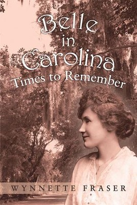 Belle in Carolina: Times to Remember - eBook  -     By: Wynnette Fraser