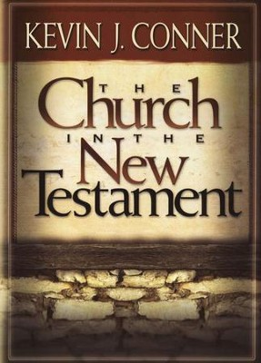 The Church in the New Testament   -     By: Kevin Conner