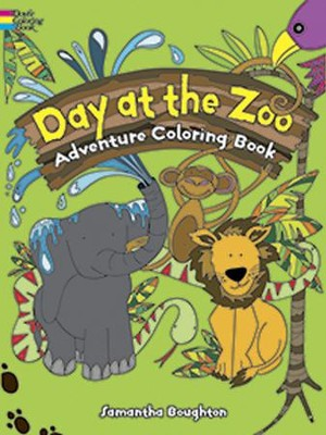 Day at the Zoo Adventure Coloring Book  -     By: Samantha Boughton