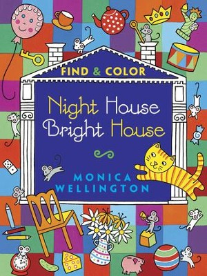 Night House Bright House Find & Color  -     By: Monica Wellington