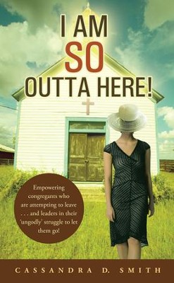 I Am So Outta Here! - eBook  -     By: Cassandra Smith