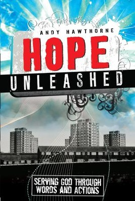 Hope Unleashed / New edition - eBook  -     By: Andy Hawthorne