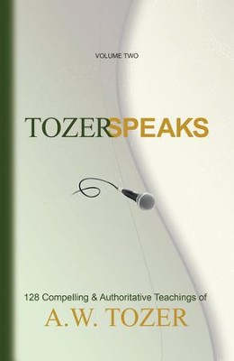 Tozer Speaks: Volume Two: 128 Compelling & Authoritative Teachings of A.W. Tozer / New edition - eBook  -     By: A.W. Tozer, Gerald B. Smith