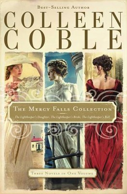 The Mercy Falls Collection: The Lightkeeper's Daughter, The Lightkeeper's Bride, The Lightkeeper's Ball - eBook  -     By: Colleen Coble