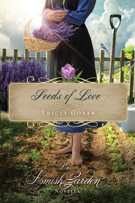 Seeds of Love: An Amish Garden Novella - eBook  -     By: Tricia Goyer