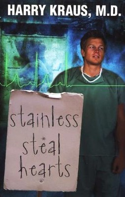 Stainless Steal Hearts  -     By: Harry Kraus M.D.