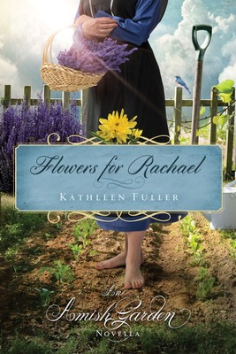 Flowers for Rachael: An Amish Garden Novella - eBook  -     By: Kathleen Fuller