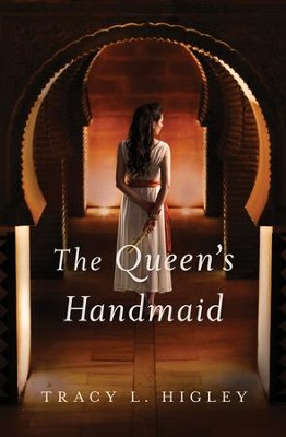 The Queen's Handmaid - eBook  -     By: Tracy L. Higley