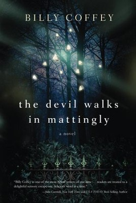 The Devil Walks in Mattingly - eBook  -     By: Billy Coffey
