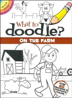What to Doodle? On the Farm  -     By: Rob McClurkan