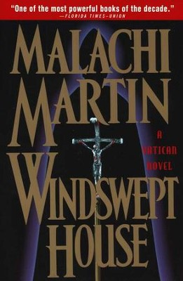 Windswept House   -     By: Malachi Martin
