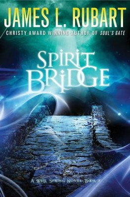 Spirit Bridge, Well Spring Series #3 -eBook   -     By: James L. Rubart