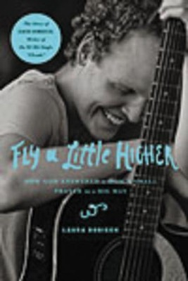 Fly a Little Higher: How God Answered One Mom's Small Prayer in a Big Way - eBook  -     By: Laura Sobiech
