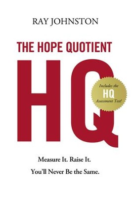 The Hope Quotient: Measure It. Raise It. You'll Never Be the Same. - eBook  -     By: Ray Johnston