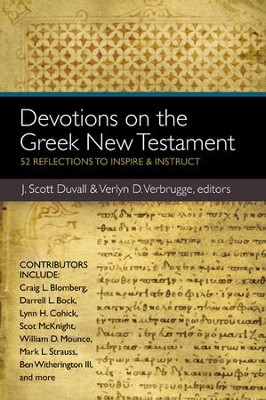 Devotions on the Greek New Testament: 52 Reflections to Inspire & Instruct  -     Edited By: Verlyn Verbrugge, J. Scott Duvall     By: J. Scott Duvall & Verlyn D. Verbrugge, eds.