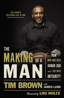 The Making of a Man: How Men and Boys Honor God and Live with Integrity - eBook  -     By: Tim Brown