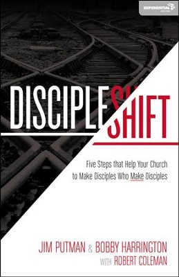 DiscipleShift: Five Steps That Help Your Church to Make Disciples Who Make Disciples  -     By: Jim Putman, Bob Harrington, Robert Coleman