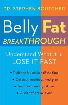 Belly Fat Breakthrough: Understand What It Is and Lose It Fast - eBook  -     By: Stephen Boutcher