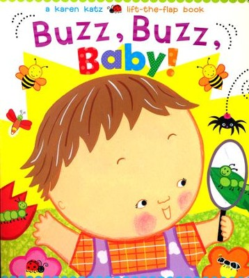 Buzz, Buzz, Baby!: A Karen Katz Life-the-Flap Book  -     By: Karen Katz