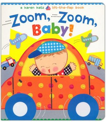 Zoom, Zoom, Baby!: A Karen Katz Lift-the-Flap Book  -     By: Karen Katz     Illustrated By: Karen Katz