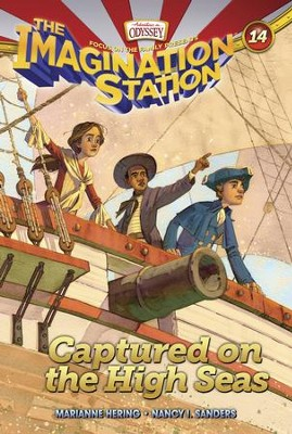 Adventures in Odyssey The Imagination Station ® #14: Captured on the High Seas  -     By: Marianne Hering & Nancy I. Sanders