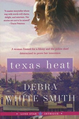 Texas Heat, Lone Star Intrigue Series #1   -     By: Debra White Smith