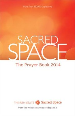Sacred Space: The Prayer Book 2014 - eBook  -     By: The Irish Jesuits