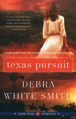 Texas Pursuit, Lone Star Intrigue Series #2   -     By: Debra White Smith