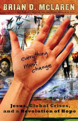 Everything Must Change: Jesus, Global Crises, and a Revolution of Hope - eBook  -     By: Brian D. McLaren