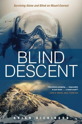 Blind Descent: Surviving Alone and Blind on Mount Everest - eBook  -     By: Brian Dickinson