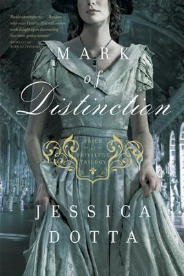 Mark of Distinction, Price of Privilege Series #2 -eBook   -     By: Jessica Dotta