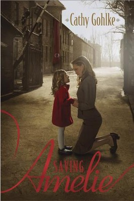 Saving Amelie - eBook  -     By: Cathy Gohlke