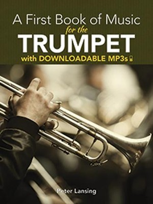 A First Book of Music for the Trumpet with Downloadable MP3s  -