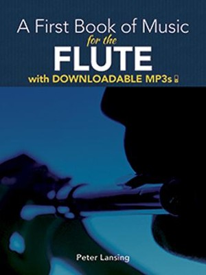 A First Book of Music for the Flute with Downloadable MP3s  -