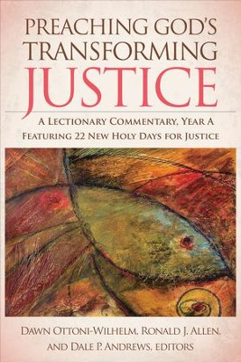 Preaching God's Transforming Justice: A Lectionary Commentary, Year A - eBook  -     By: Ronald J. Allen