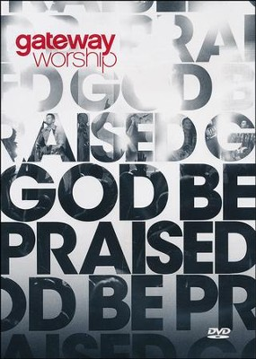 God Be Praised, DVD   -     By: Gateway Worship