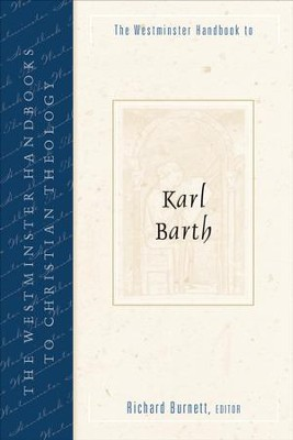 The Westminster Handbook to Karl Barth - eBook  -     By: Richard Burnett
