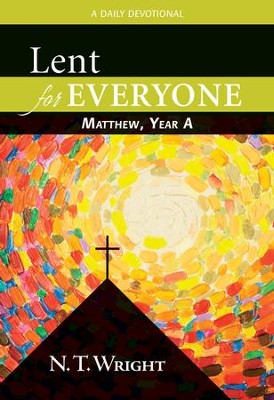 Lent for Everyone: Matthew, Year A: A Daily Devotional - eBook  -     By: N.T. Wright
