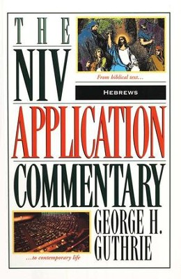 Hebrews: NIV Application Commentary [NIVAC]   -     By: George H. Guthrie