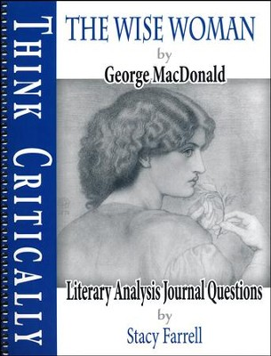 The Wise Woman (by George MacDonald) Literary Analysis Journal Questions  -     By: Stacy Farrell
