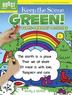 Keep the Scene Green!: Earth Friendly Activities   -     By: Becky J. Radtke