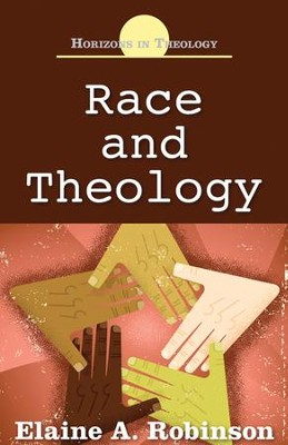 Race and Theology  -     By: Elaine A. Robinson