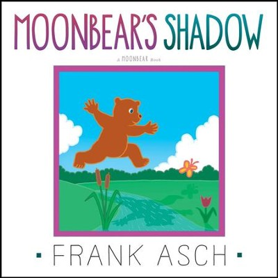 Moonbear's Shadow  -     By: Frank Asch     Illustrated By: Frank Asch