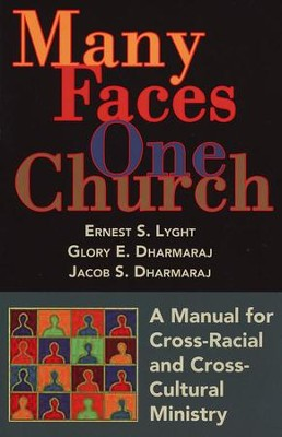Many Faces, One Church  -     By: Ernest S. Lyght, Glory E. Dharmaraj, Jacob S. Dharmaraj
