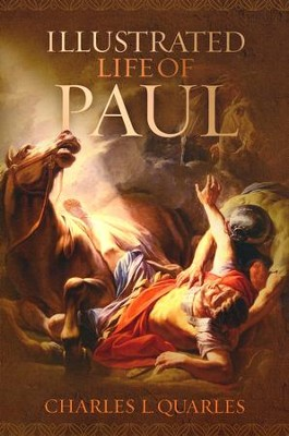 Illustrated Life of Paul  -     By: Charles L. Quarles