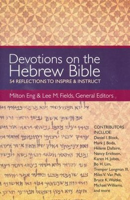 Devotions on the Hebrew Bible: 54 Reflections to Inspire & Instruct  -     Edited By: Milton Eng, Lee M. Fields     By: Edited by Milton Eng & Lee M. Fields